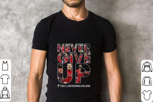 Hot Never Give Up you llneverwalkalone shirt 2 1 510x340 - Hot Never Give Up you'llneverwalkalone shirt
