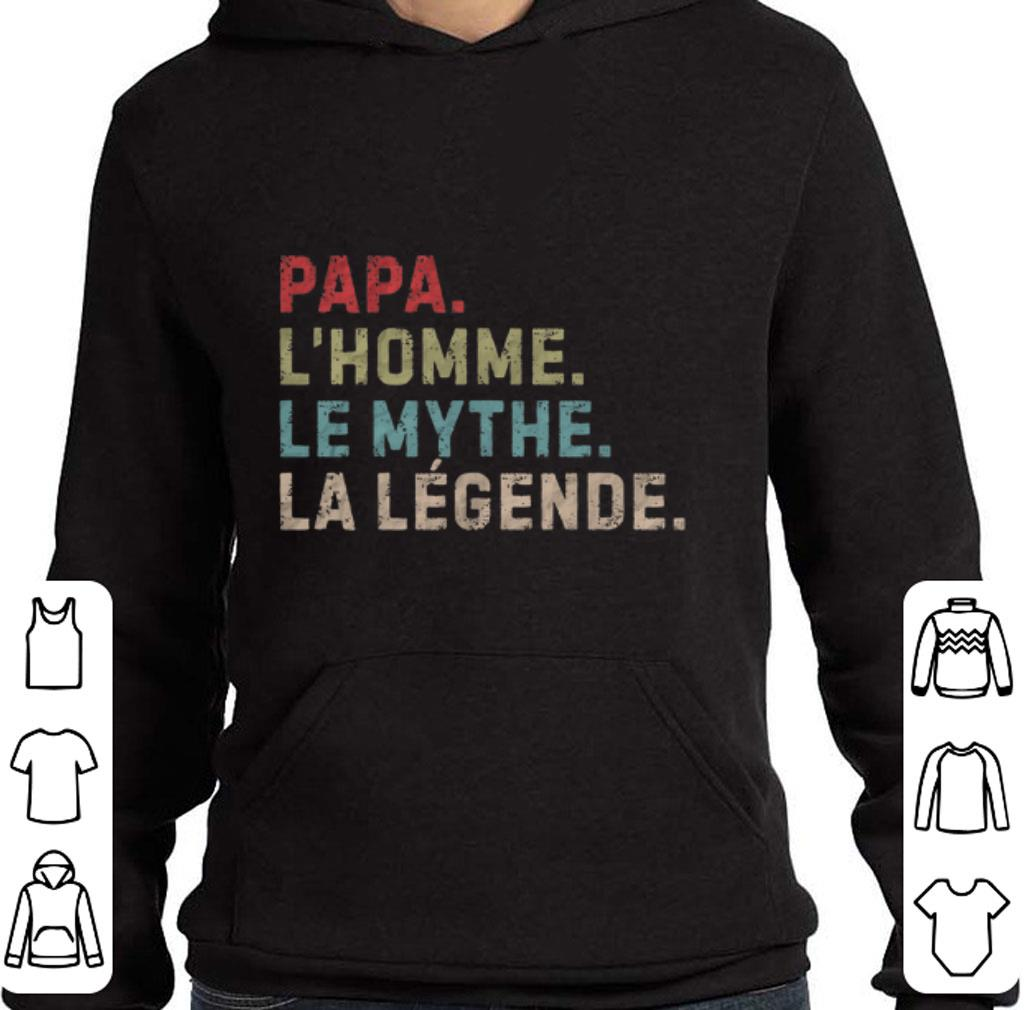 Hot Papa L'Homme le Mythe La Legende shirt