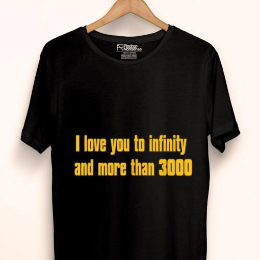 I love you to infinity and more than 3000 shirt 1 1 510x510 - I love you to infinity and more than 3000 shirt