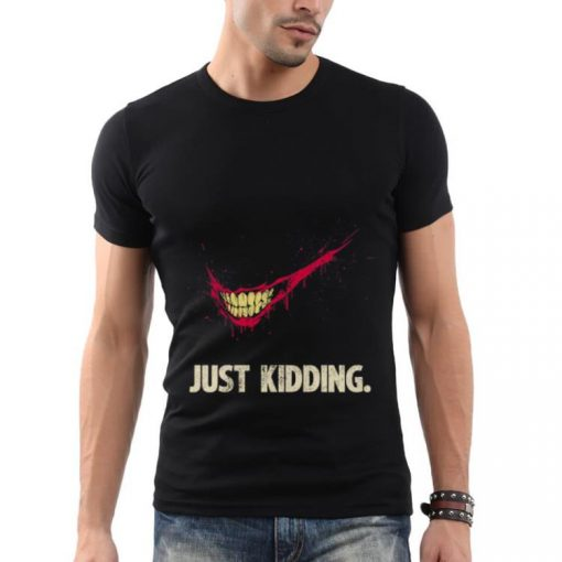 Just Kidding Shirt 2 1 510x510 - Just Kidding Shirt