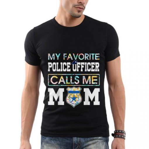 My favorite Police Officer calls me Mom Shirt 2 1 510x510 - My favorite Police Officer calls me Mom Shirt