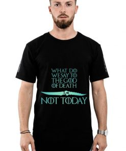 Nice What Do We Say To The God of Death Not Today Game Of Throne Catspaw Blade shirt 2 1 247x296 - Nice What Do We Say To The God of Death Not Today Game Of Throne Catspaw Blade shirt