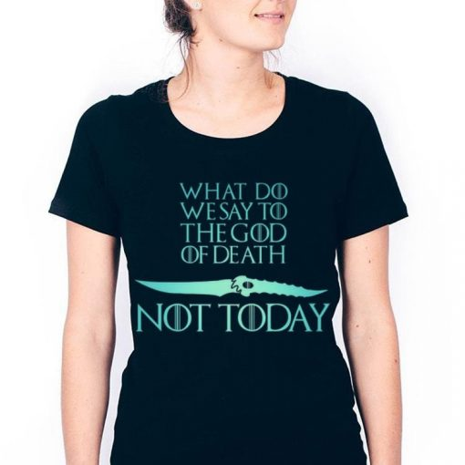 Nice What Do We Say To The God of Death Not Today Game Of Throne Catspaw Blade shirt 3 1 510x510 - Nice What Do We Say To The God of Death Not Today Game Of Throne Catspaw Blade shirt