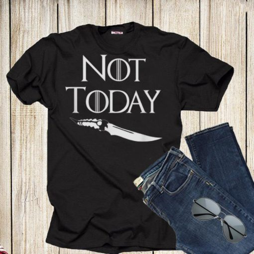 Not Today GOT Game Of Throne Catspaw Blade shirt 1 1 510x510 - Not Today GOT Game Of Throne Catspaw Blade shirt