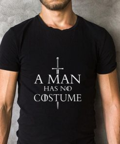 Official A Man Has No Costume Game Of Throne shirt 2 1 247x296 - Official A Man Has No Costume Game Of Throne shirt