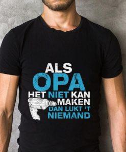 Official Als Opa het niet kan maken dan lukt niemand shirt 2 1 247x296 - Official Als Opa het niet kan maken dan lukt niemand shirt