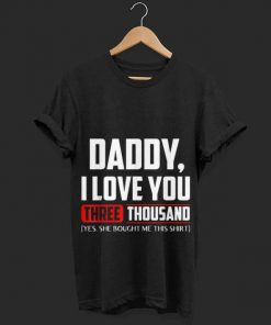 Official Daddy I love You Three Thousand Yes She Bought Me This Shirt 1 1 247x296 - Official Daddy I love You Three Thousand Yes She Bought Me This Shirt