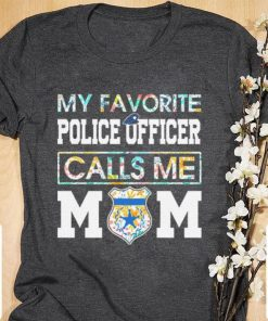 Official Flowers My favorite police officer calls me mom shirt 1 1 247x296 - Official Flowers My favorite police officer calls me mom shirt