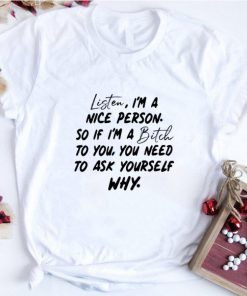 Official Listen i m a nice person so if i m a bitch to you you need to ask yourself why shirt 1 1 247x296 - Official Listen i'm a nice person so if i'm a bitch to you you need to ask yourself why shirt