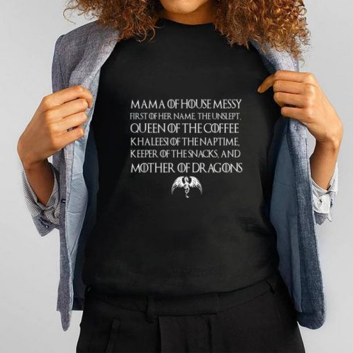Official Mama of house messy first of her name the unslept queen of the coffee Game of Thrones shirt 1 1 510x510 - Official Mama of house messy first of her name the unslept queen of the coffee Game of Thrones shirt