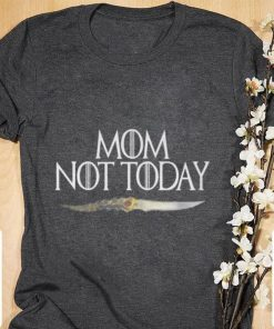 Official Mom Not today Game Of Thrones shirt 1 1 247x296 - Official Mom Not today Game Of Thrones shirt