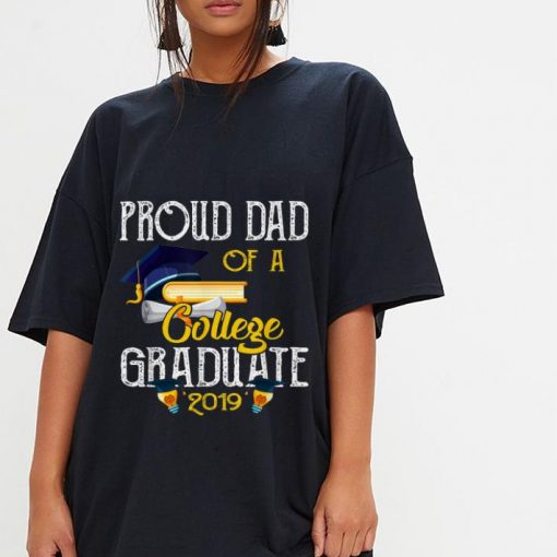 Official Proud Dad Of A College Graduate 2019 Shirt 3 1 510x510 - Official Proud Dad Of A College Graduate 2019 Shirt