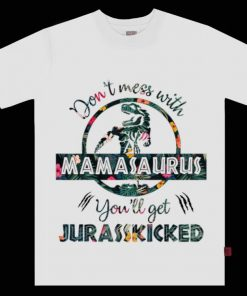 Original Don t Mess With Mamasaurus mother day floral Shirt 1 1 247x296 - Original Don't Mess With Mamasaurus mother day floral Shirt