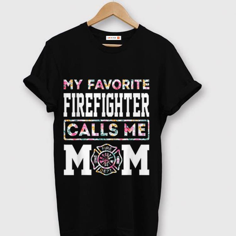 Original My Favorite Firefighter Calls Me Mom Mothers Day shirt