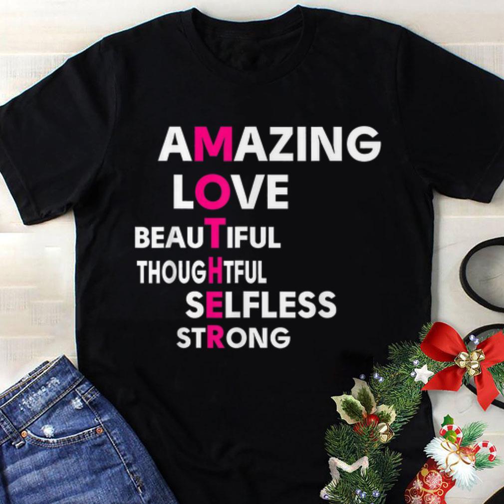 Premium Amamzing love beautifull thoughtfull selfless strong Mother Day shirt