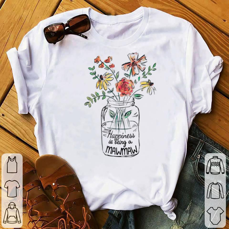 Premium Happiness Is Being MawMaw Flower Art Mother Day shirt
