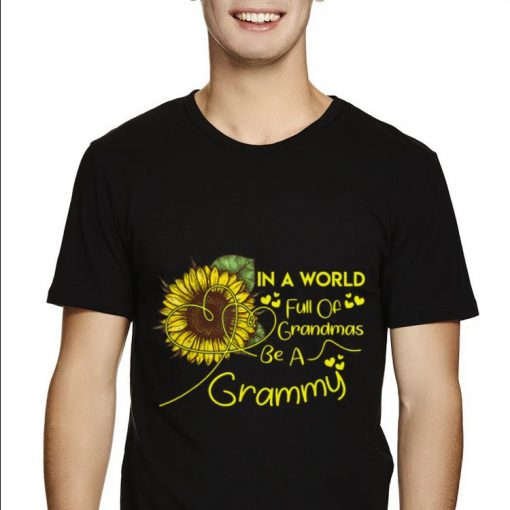 Premium In A World Full Of Grandmas Be A Grammy Sunflower Mother day Shirt 2 1 510x510 - Premium In A World Full Of Grandmas Be A Grammy Sunflower Mother day Shirt