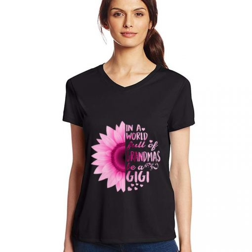 The best In A World Full Of Grandmas Be Gigi Sunflower shirt 3 1 510x510 - The best In A World Full Of Grandmas Be Gigi Sunflower shirt