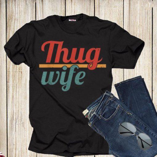 Thug Wife Shirt 1 1 510x510 - Thug Wife Shirt