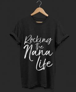 Top Mother s Day Rocking the Nana Life shirt 1 1 247x296 - Top  Mother's Day Rocking the Nana Life shirt