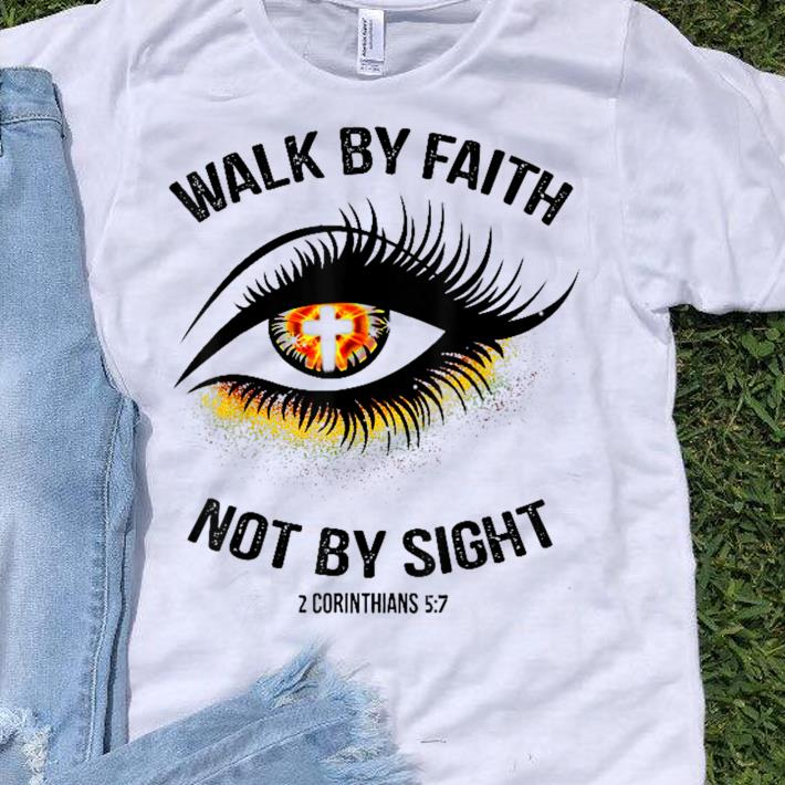 Top Walk By Faith Not By Sight Eye Cross shirt