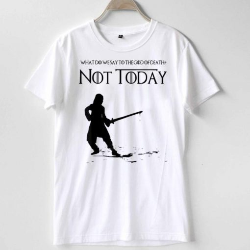 What Do We Say To The God Of Death Not Today Game Of Throne shirt 1 1 510x510 - What Do We Say To The God Of Death Not Today Game Of Throne shirt