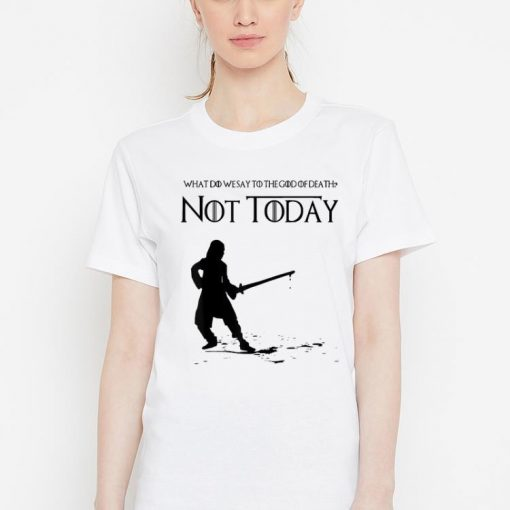 What Do We Say To The God Of Death Not Today Game Of Throne shirt 3 1 510x510 - What Do We Say To The God Of Death Not Today Game Of Throne shirt