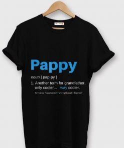 pappy Another term for grandfather only cooler shirt 1 1 247x296 - pappy Another term for grandfather only cooler shirt