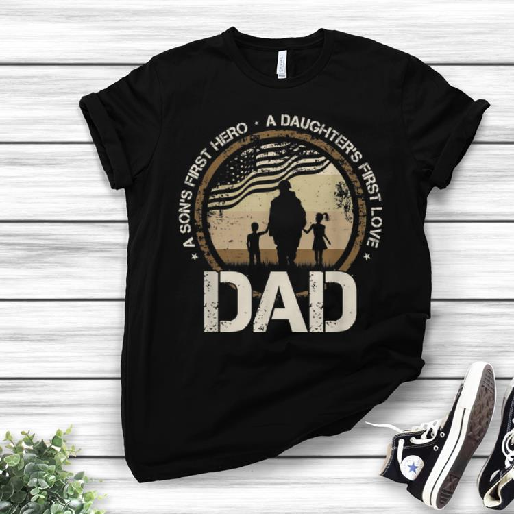 Awesome A Son's First Hero A Daughter's First Love Dad Veteran American Flag shirt