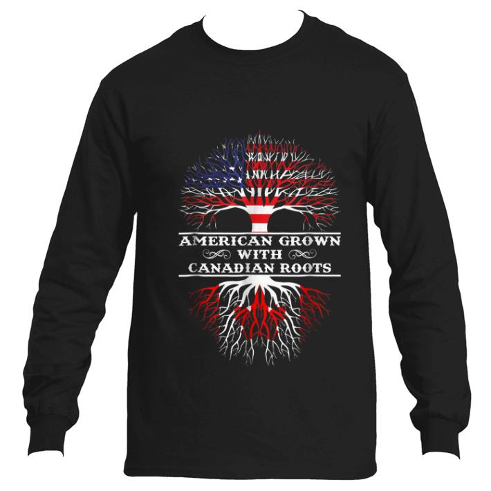 Awesome American Grown With Canadian Roots shirt