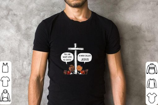 Funny Charlie Brown Tell me what love is chuck a man called Jesus shirt 2 1 510x340 - Funny Charlie Brown Tell me what love is chuck a man called Jesus shirt
