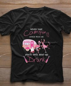 Funny Flamingo never take camping advice from me you ll only end up shirt 1 1 1 247x296 - Funny Flamingo never take camping advice from me you'll only end up shirt
