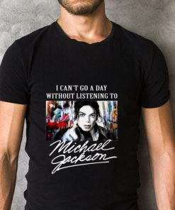 Funny I Can t Go A Day Without Listening To Michael Jackson shirt 2 1 247x296 - Funny I Can't Go A Day Without Listening To Michael Jackson shirt