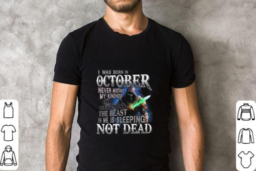Funny I was born in october never mistake my kindness not dead shirt 2 1 510x340 - Funny I was born in october never mistake my kindness not dead shirt