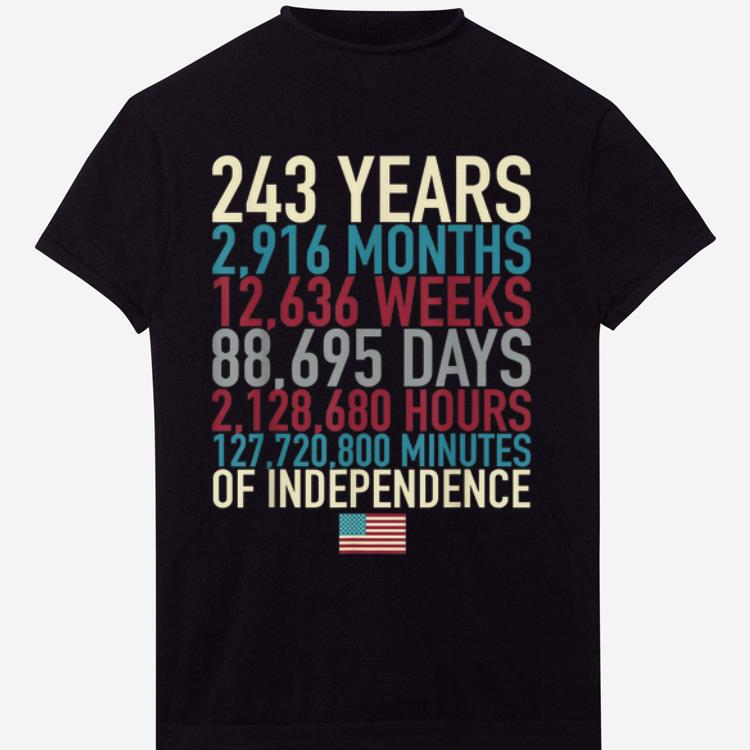 Hot 4th Of July Flag 243 Years Time Of The Independence shirt