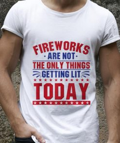 Hot Fireworks Are Not The Only Things Getting Lit Today 4th Of July Independence Day shirt 2 1 247x296 - Hot Fireworks Are Not The Only Things Getting Lit Today 4th Of July Independence Day shirt