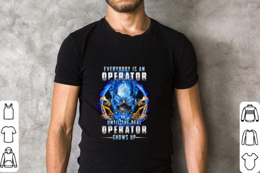 Hot Skull everybody is an operator until the real operator shows up shirt 2 1 510x340 - Hot Skull everybody is an operator until the real operator shows up shirt
