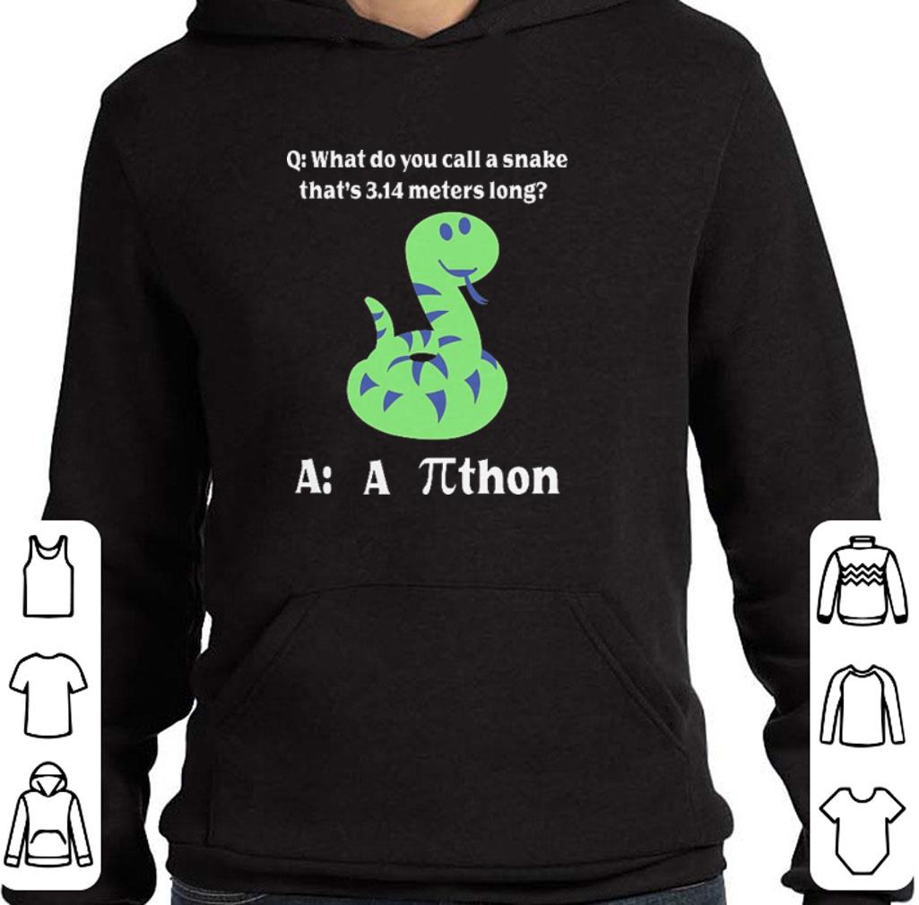 Hot What do you call a snake that's 3.14 meters long athon shirt