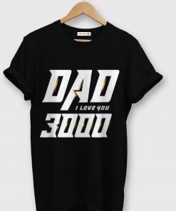 I Love You 3000 Dad Father s Day shirt 1 1 247x296 - I Love You 3000 Dad Father's Day shirt