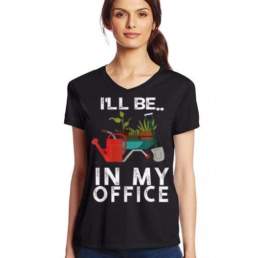 Ill Be In My Office Gardener Farmer Spring Break shirt 3 1 510x510 - Ill Be In My Office - Gardener Farmer Spring Break shirt