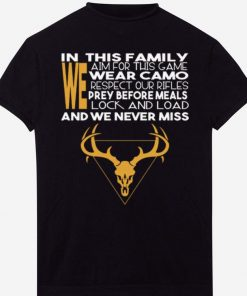 In This Family We Aim For This Game We Wear Camo And We Never Miss shirt 1 1 247x296 - In This Family We Aim For This Game We Wear Camo And We Never Miss shirt
