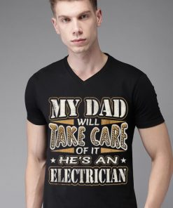 My Dad Take Care He s an Electrician Father s Day shirt 2 1 247x296 - My Dad Take Care He's an Electrician Father's Day shirt