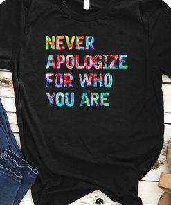 Never Apologize For Who You Are shirt 1 1 247x296 - Never Apologize For Who You Are shirt