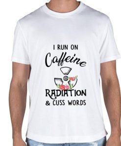 Nice I run on caffeine radiation cuss words flowers shirt 2 1 247x296 - Nice I run on caffeine radiation & cuss words flowers shirt