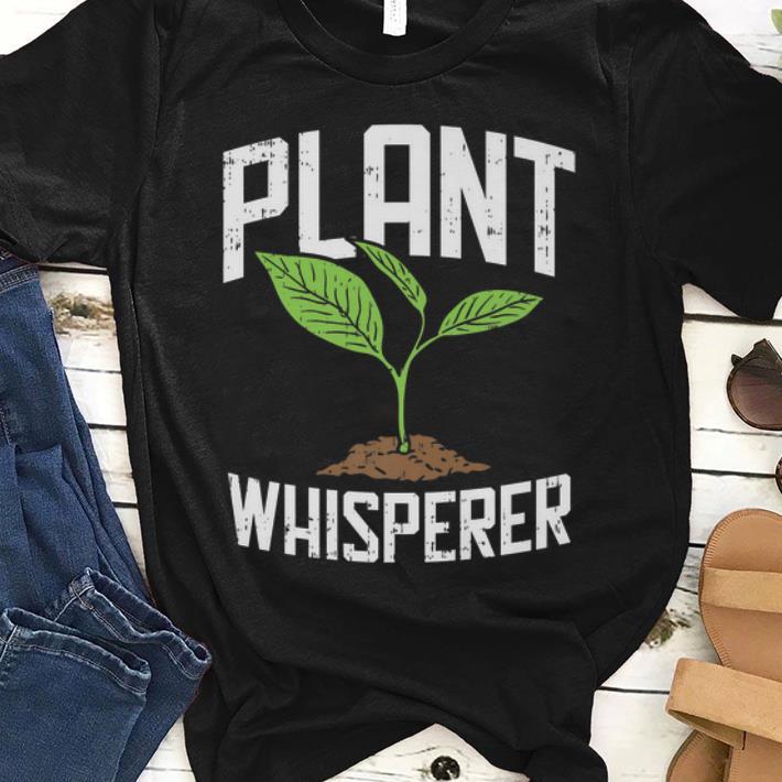 Nice Plant Whisperer, Funny Hobby Gardening Gifts Premium Shirt