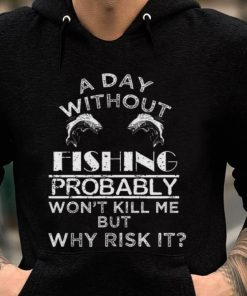 Official A Day Without Fishing Probably Won t Kill Me But Why Risk It Shirt 2 1 247x296 - Official A Day Without Fishing Probably Won't Kill Me But Why Risk It Shirt