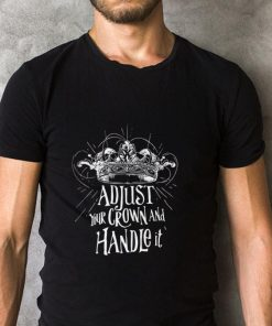 Official Adjust your crown and handle it shirt 2 1 247x296 - Official Adjust your crown and handle it shirt