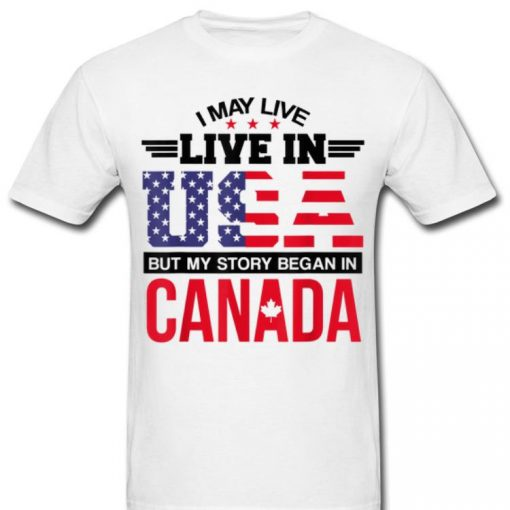 Official Canadian American May Live In USA Began In Canada shirt 2 1 510x510 - Official Canadian American - May Live In USA Began In Canada shirt
