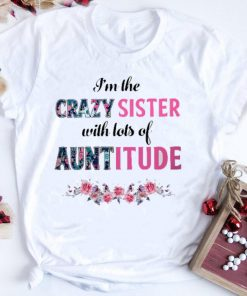 Official Crazy sister with lots of auntitude ladies shirt 1 1 247x296 - Official Crazy sister with lots of auntitude ladies shirt