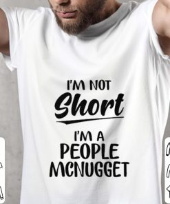 Official I m not short i m a people Mcnugget shirt 2 1 247x296 - Official I'm not short i'm a people Mcnugget shirt
